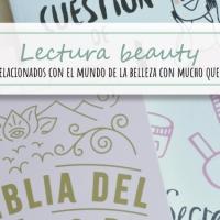 Lecturas del mundo beauty - Libros sobre belleza y más con mucho que aportar